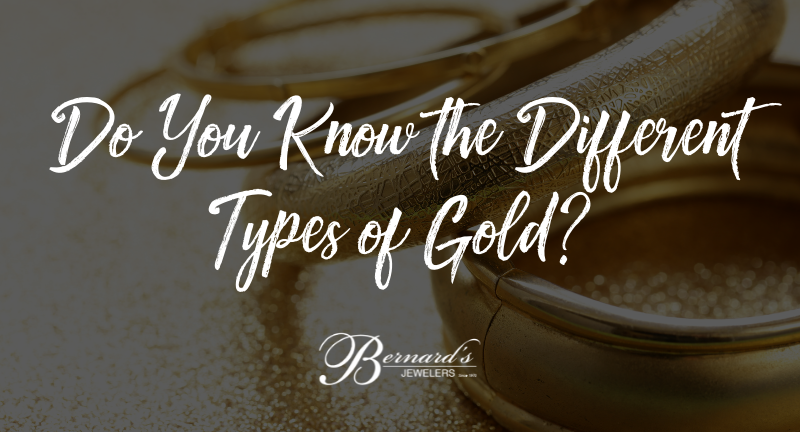 Do You Know the Different Types of Gold?